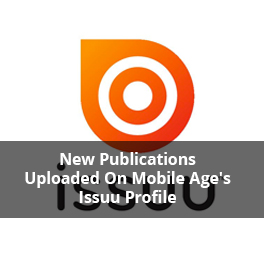 New Publications Uploaded On Mobile Age's Issuu Profile